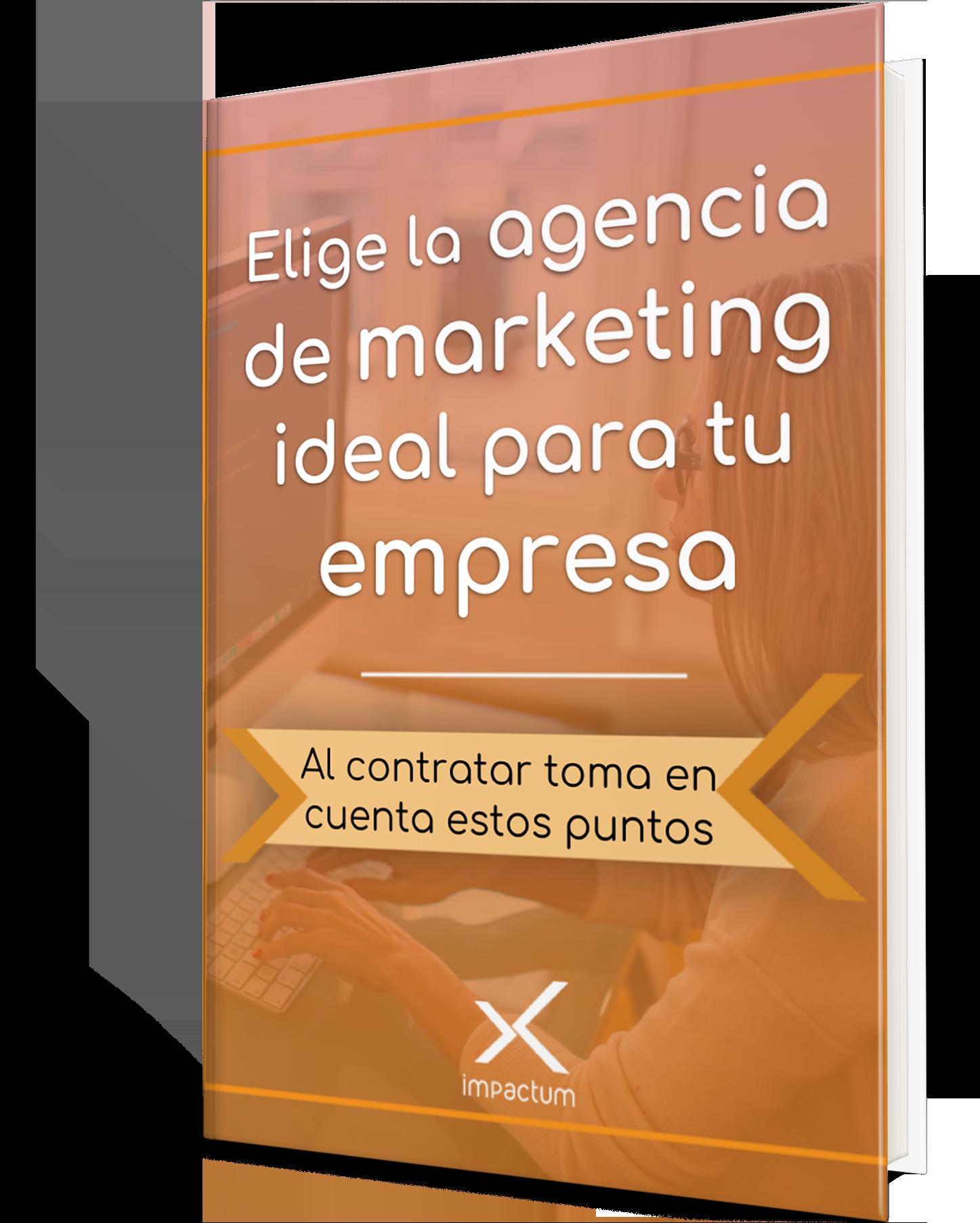 Elige-agencia-marketing-ideal-empresa-ebook-guía