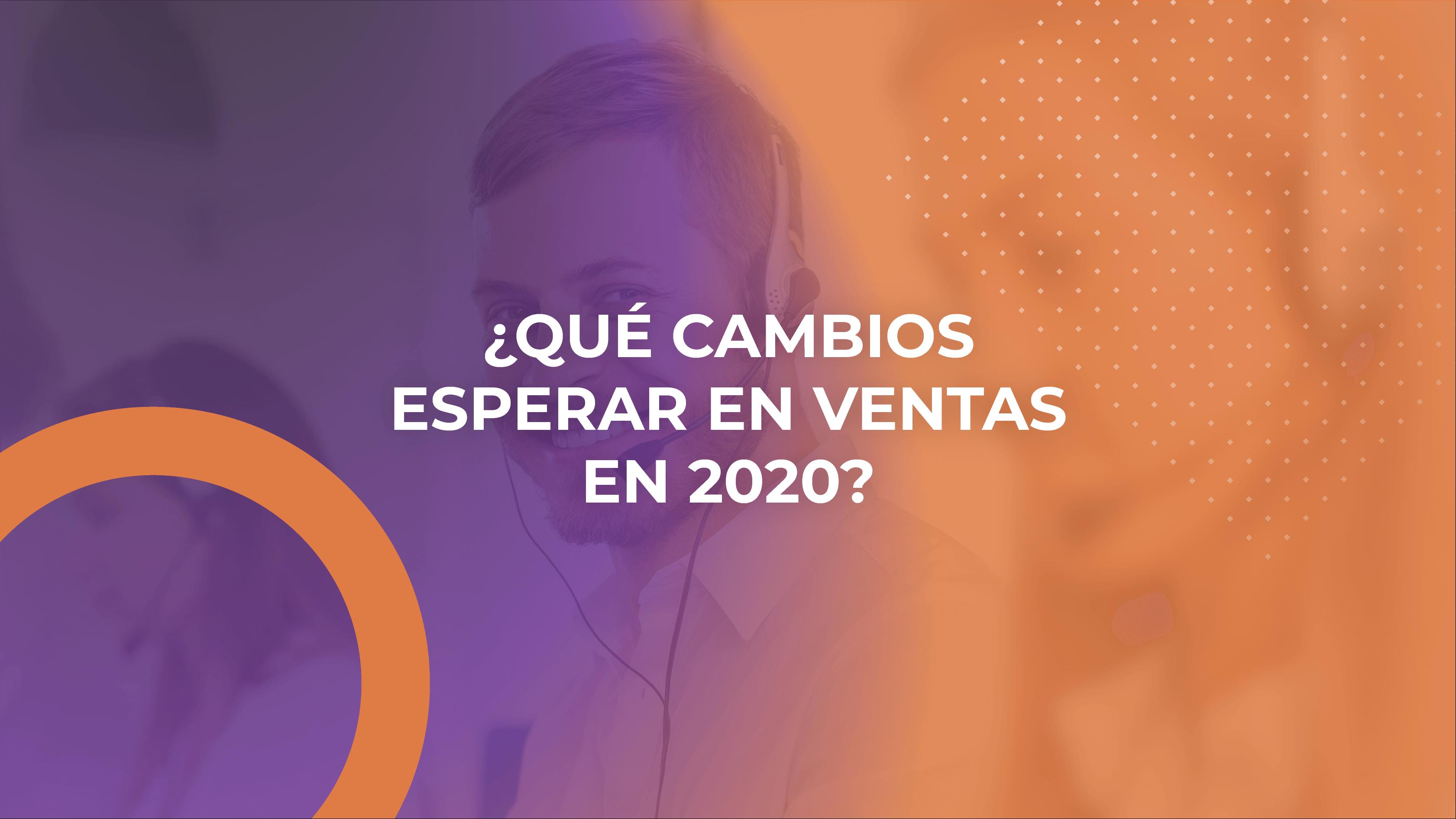 cambios en ventas 2020