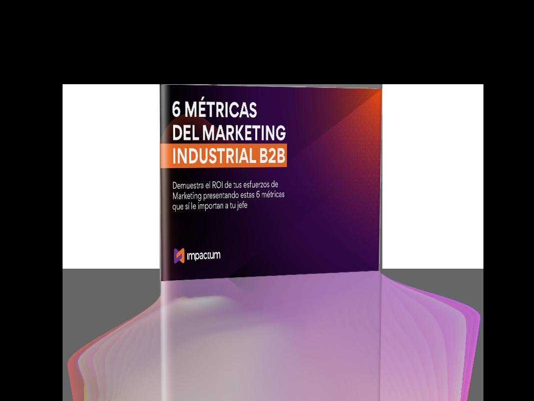 Las 6 Métricas del Marketing Industrial B2B