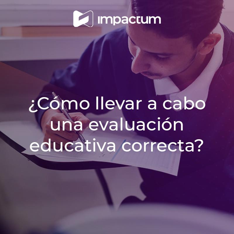 ¿Cómo llevar a cabo una evaluación educativa correcta?