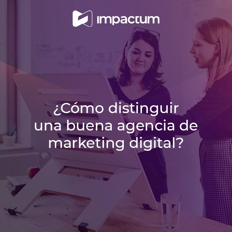 ¿Cómo distinguir una buena agencia de marketing digital?