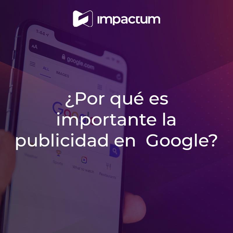¿Por qué es importante la publicidad en Google?