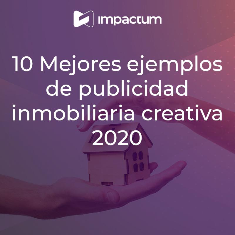 10 mejores ejemplos de publicidad inmobiliaria creativa 2020: