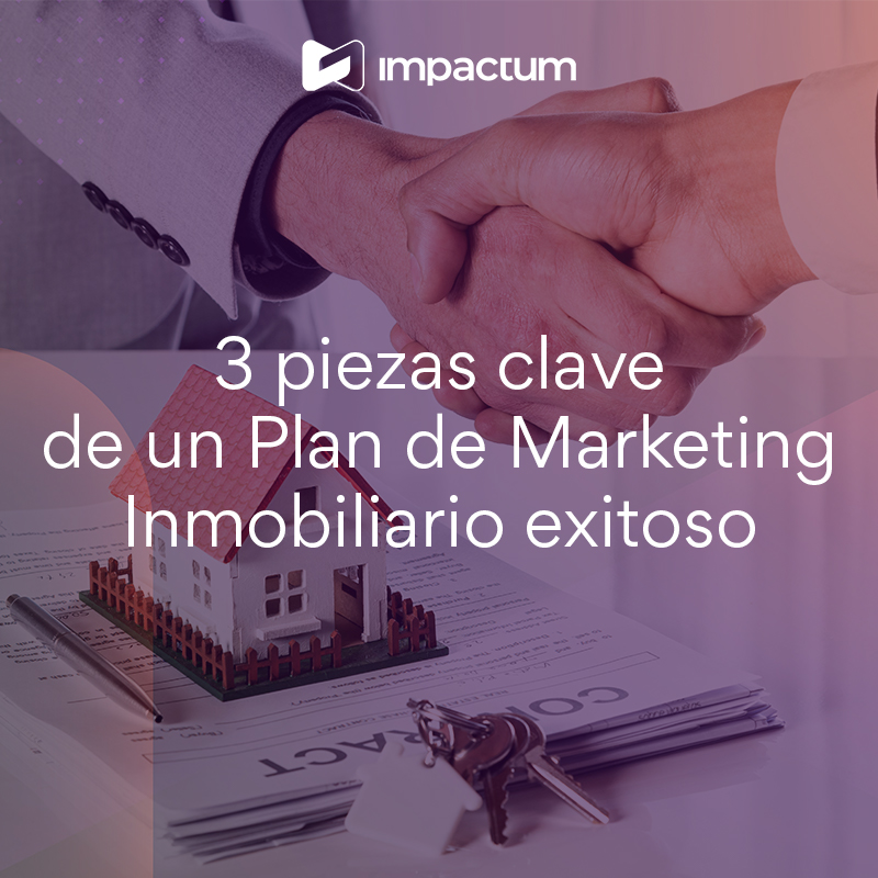 3 piezas clave de un plan de marketing inmobiliario exitoso