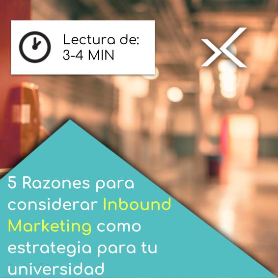 5 Razones para considerar Inbound Marketing como estrategia para tu universidad
