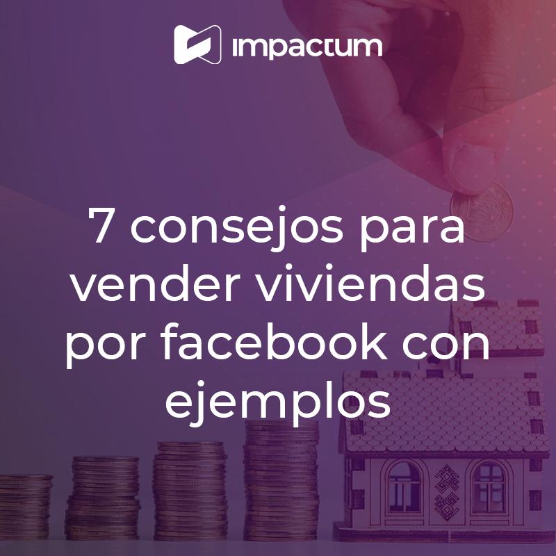 7 consejos para vender viviendas por Facebook con ejemplos