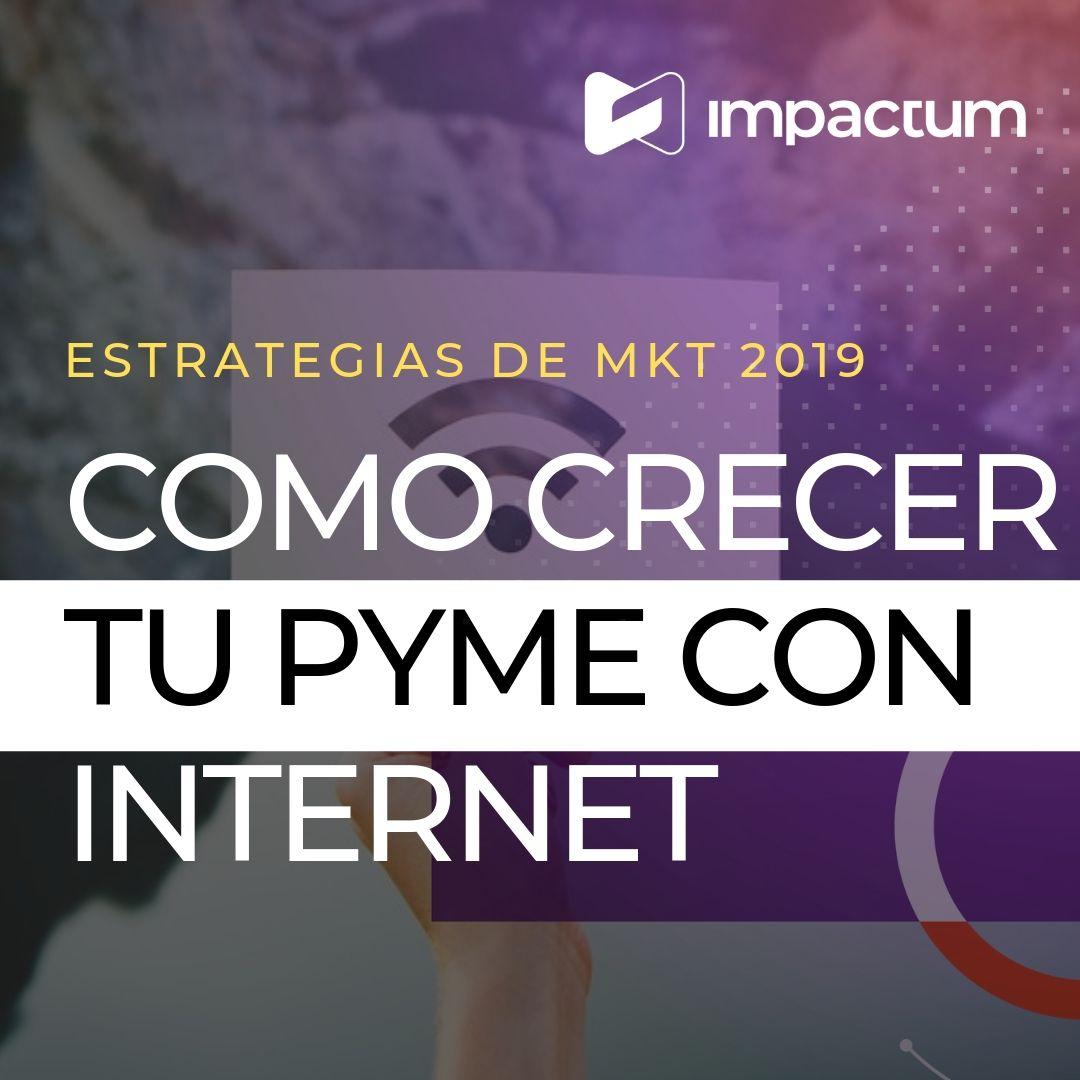Cómo crecer tu PYME utilizando internet en 2019