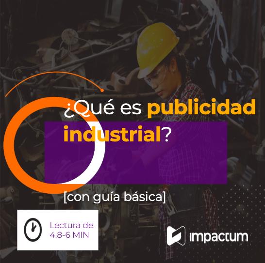 ¿Qué es publicidad industrial? [con guía básica]