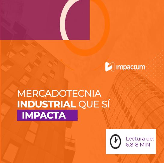 Mercadotecnia industrial que sí impacta