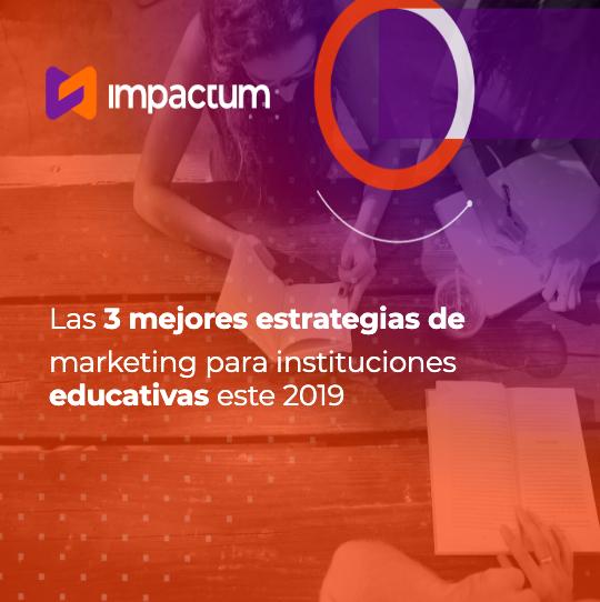 Las 3 mejores estrategias de marketing para instituciones educativas este 2019