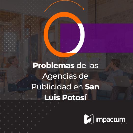 Problemas de las Agencias de Publicidad en San Luis Potosí