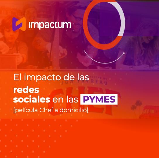 El impacto de las redes sociales en las PYMES [película Chef a domicilio]