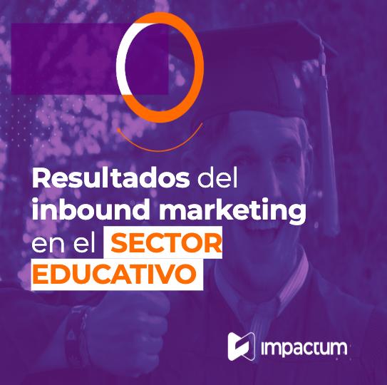 Resultados del Inbound Marketing en el sector educativo