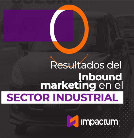 Resultados del Inbound Marketing en el sector Industrial