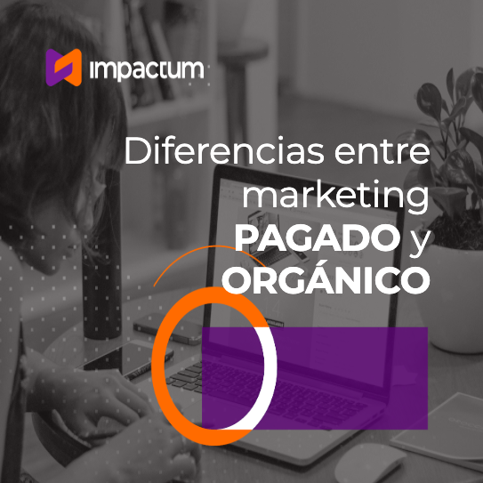 Diferencias entre marketing PAGADO y ORGÁNICO