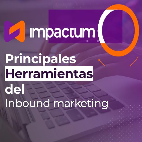 Principales herramientas del Inbound Marketing