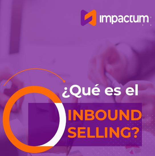 ¿Qué es el inbound selling?