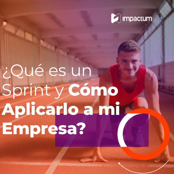 ¿Qué es un Sprint y Cómo Aplicarlo a mi Empresa?