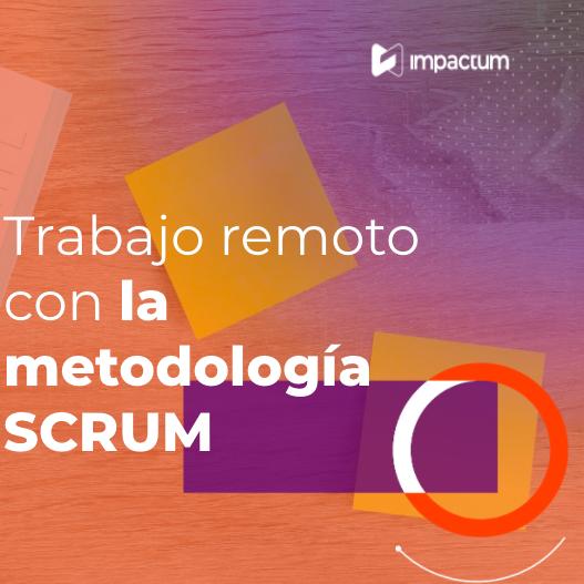 Trabajo remoto con la metodología SCRUM