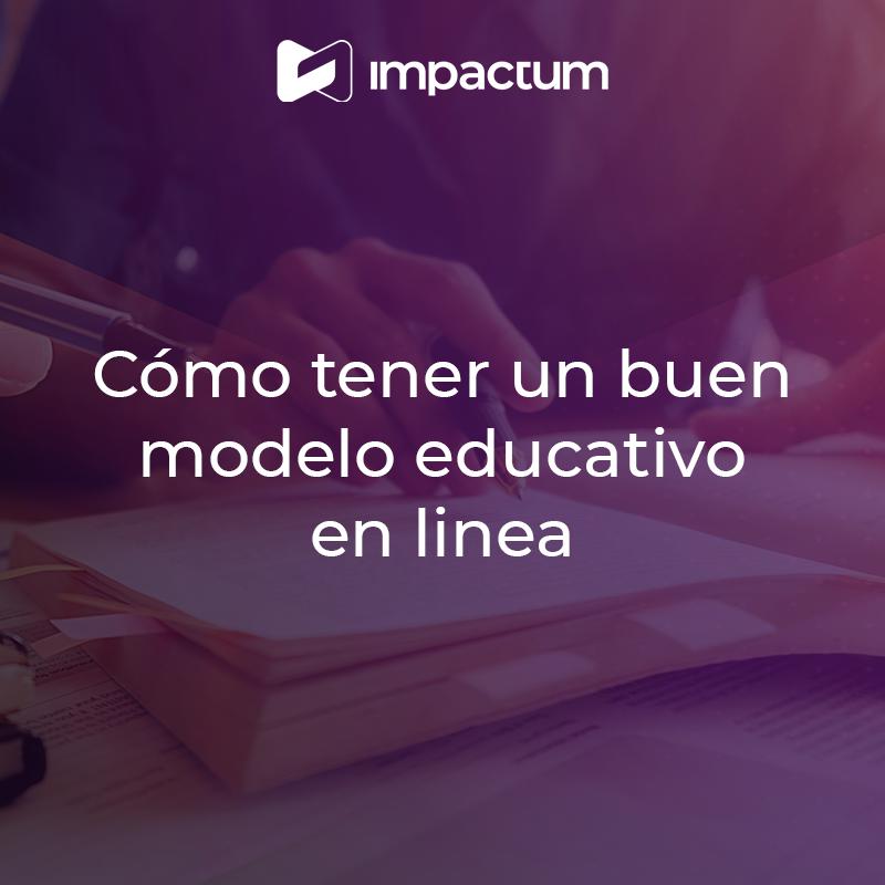 Cómo tener un buen modelo educativo en línea: