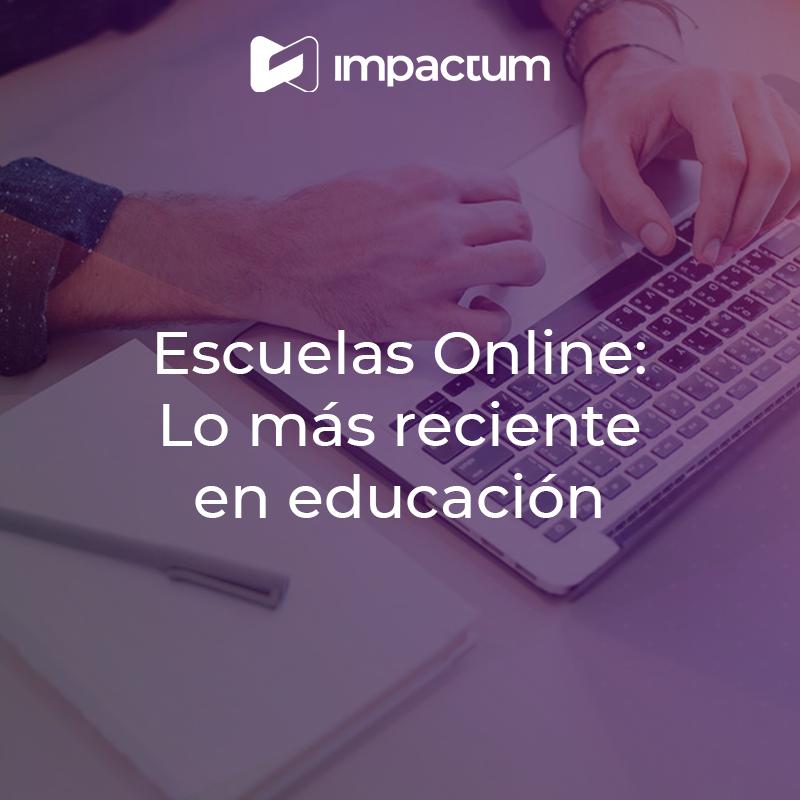Escuelas Online: Lo más reciente en educación
