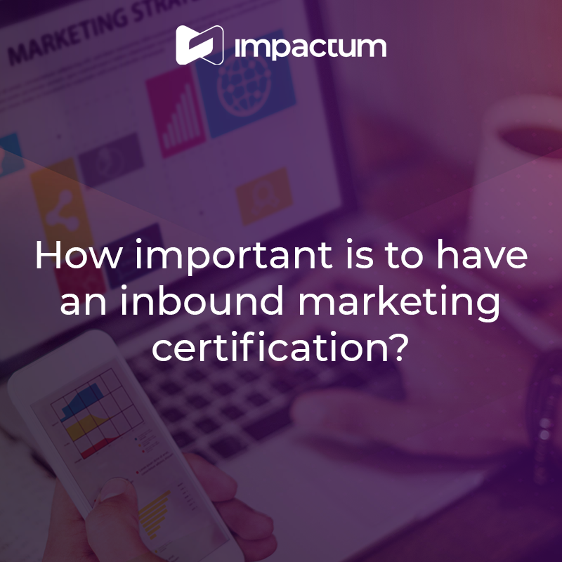 How important is to have an inbound marketing certification
