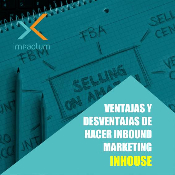 Ventajas y desventajas de hacer inbound Inhouse