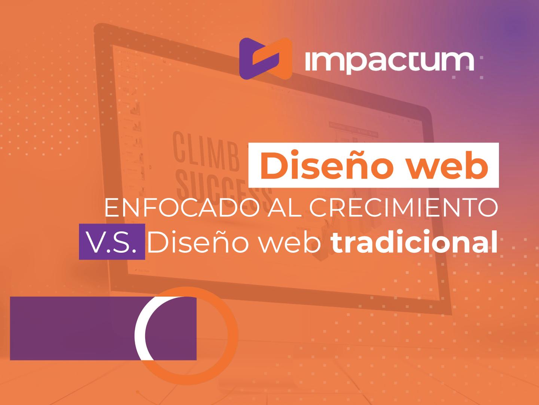 Diseño Web Enfocado al Crecimiento vs Páginas Web Tradicionales