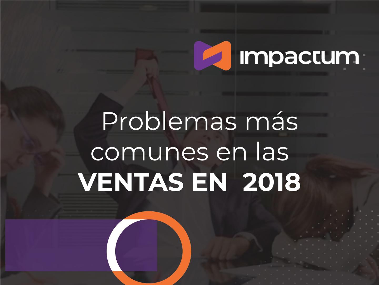 Problemas más comunes en las ventas en 2018 ¿Eres eficiente?