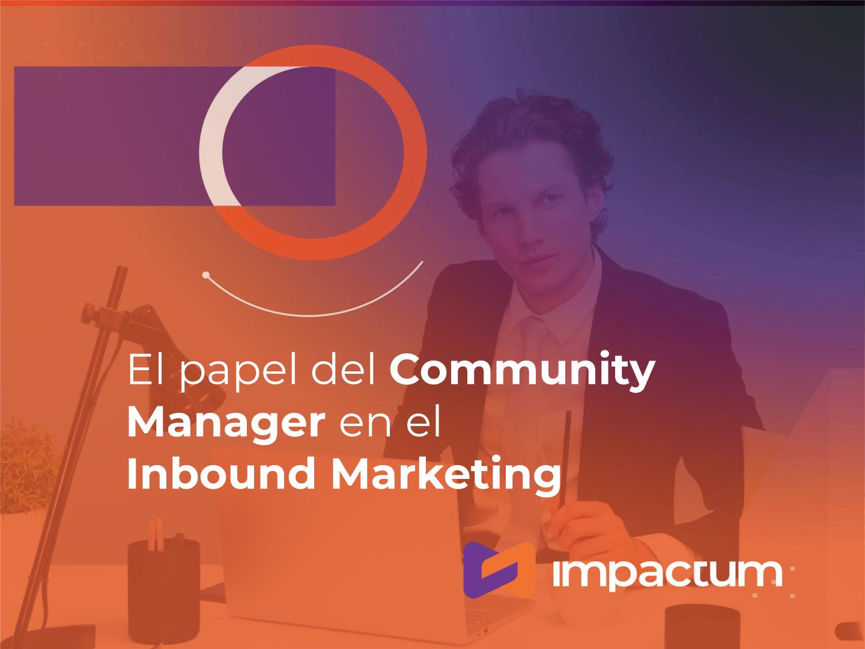 El papel del Community Manager en el Inbound Marketing