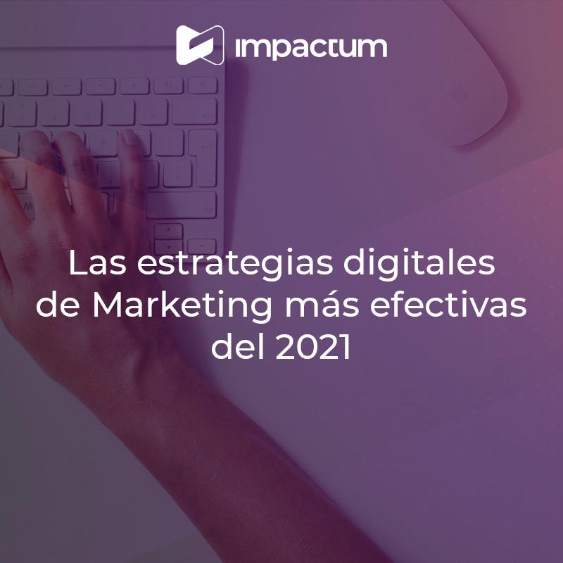 Las estrategias digitales de Marketing más efectivas del 2021