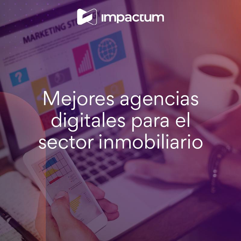 Mejores agencias digitales para el sector inmobiliario