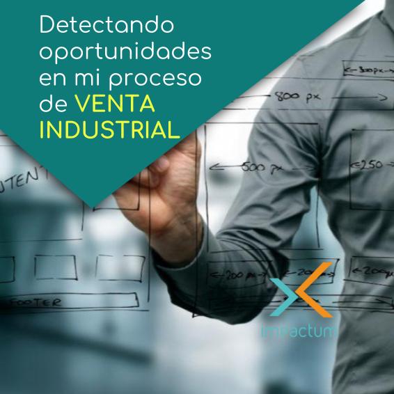 Detectando oportunidades en mi proceso de venta industrial