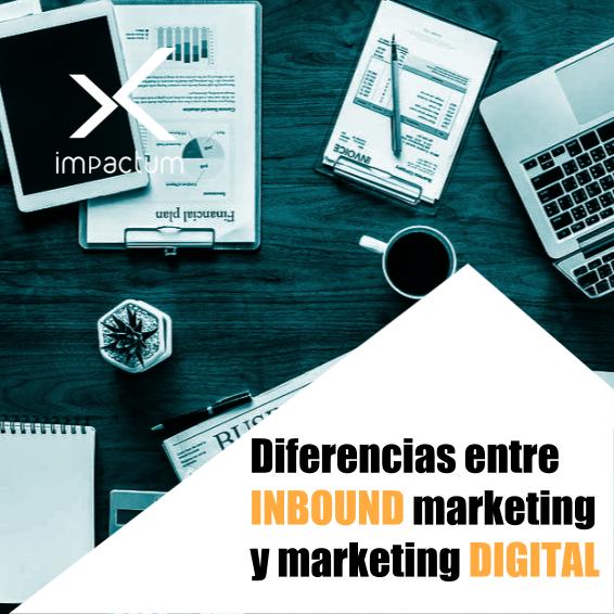 Diferencia entre inbound marketing y marketing digital
