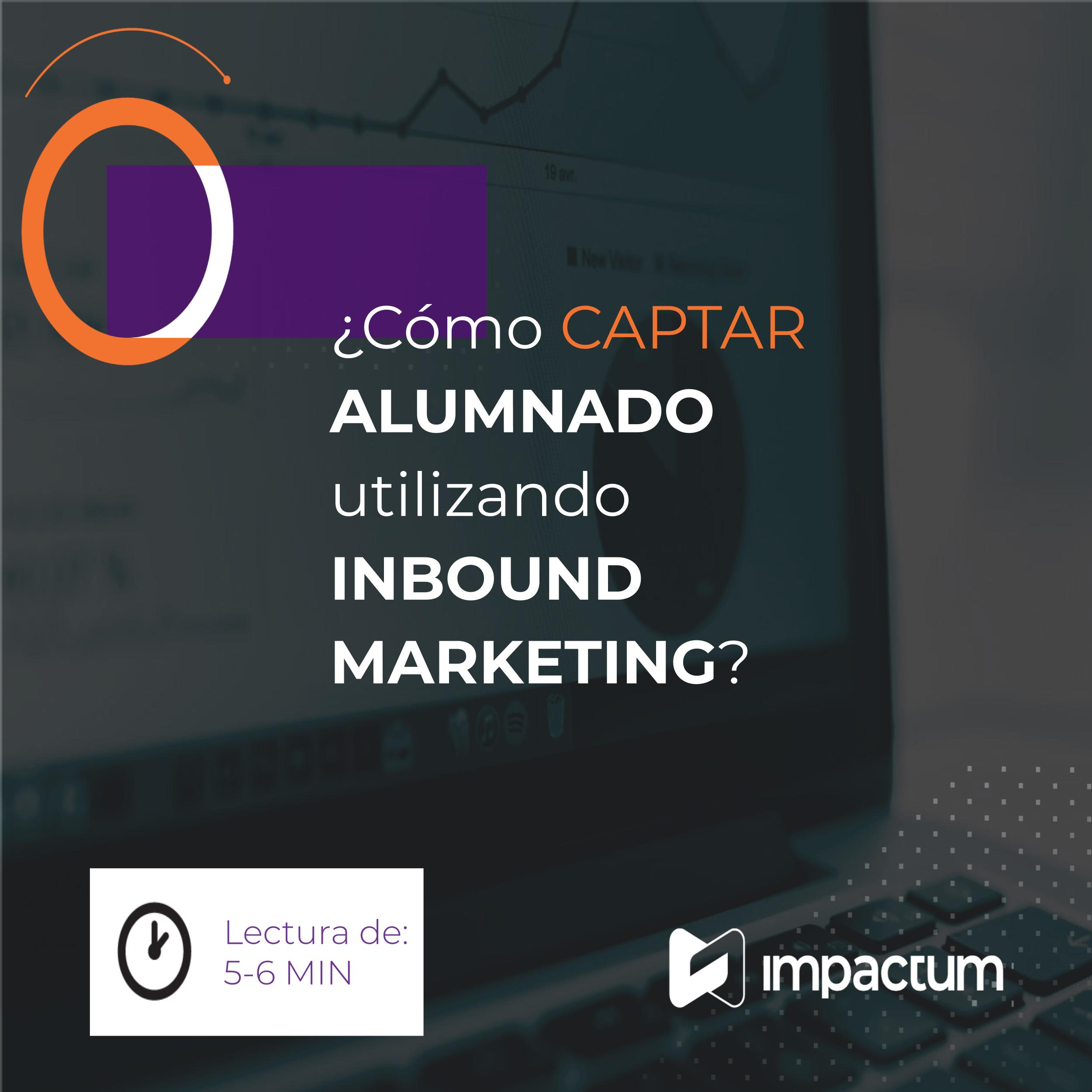 ¿Cómo captar alumnado, usando Inbound Marketing?