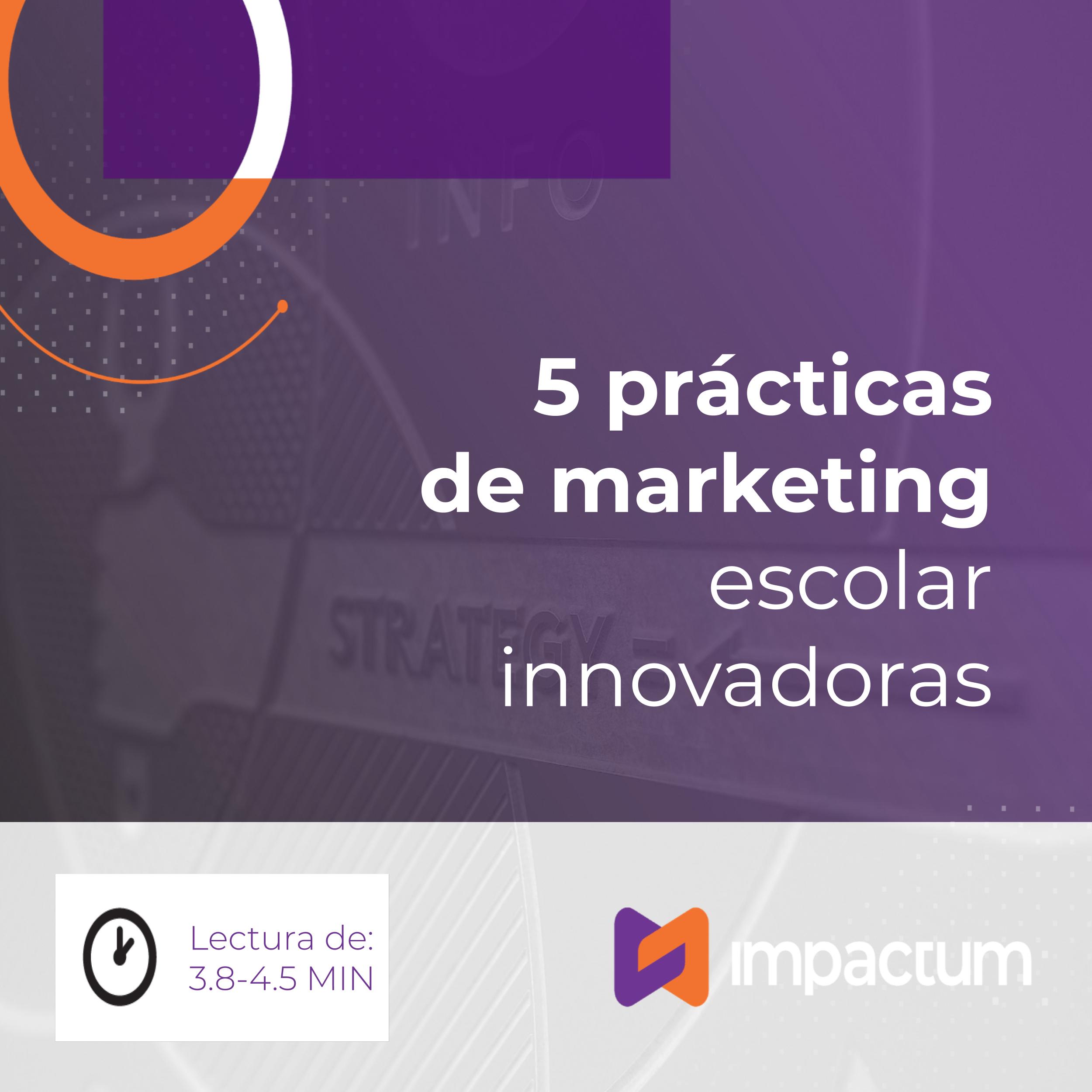 5 Prácticas de marketing escolar innovadoras
