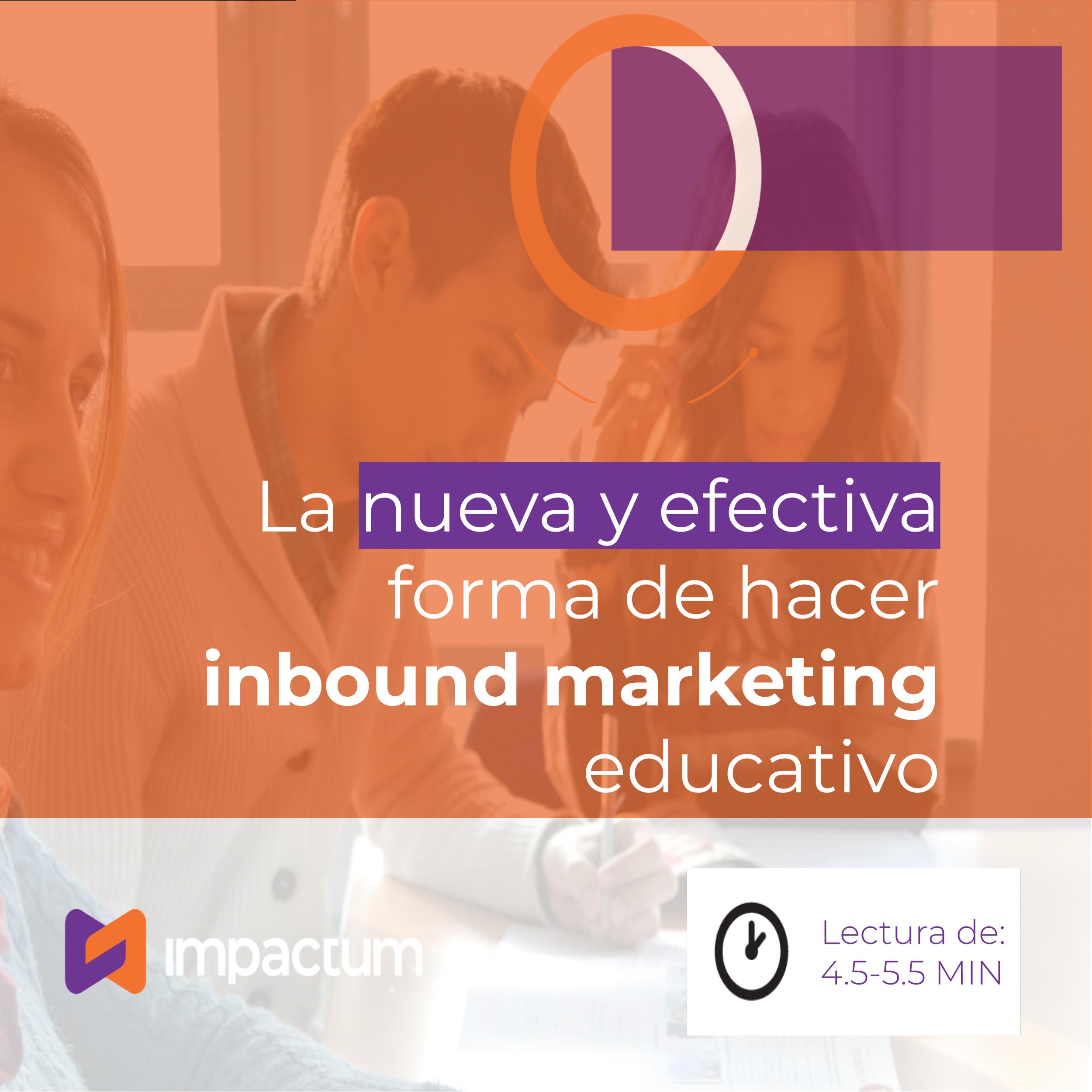 La nueva y efectiva forma de hacer inbound marketing educativo