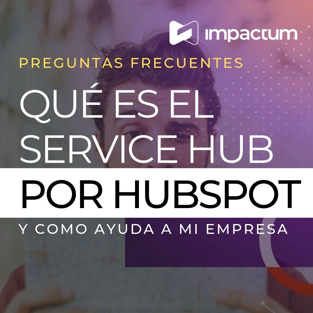 ¿Qué es el Service Hub de Hubspot y cómo ayuda a tu empresa?