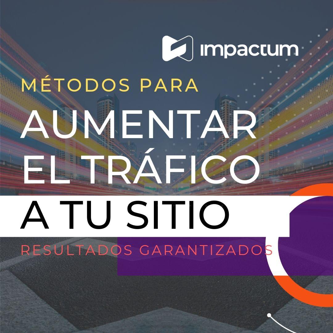 Métodos garantizados para aumentar el tráfico hacia tu sitio