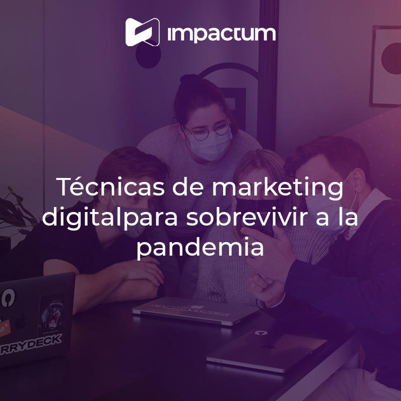 Técnicas de Marketing Online para sobrevivir en la pandemia