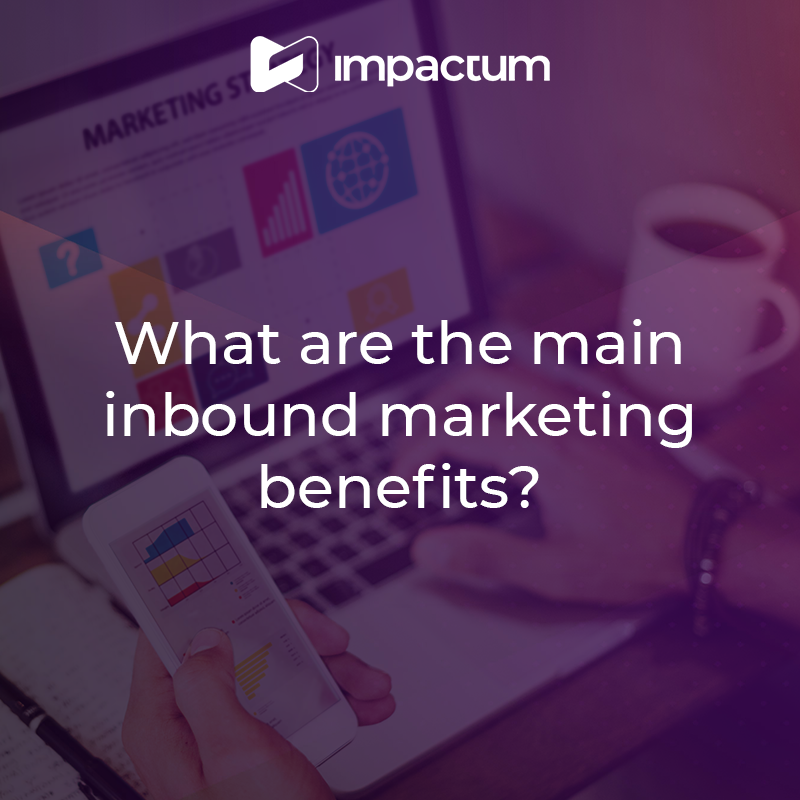 What are the main inbound marketing benefits?