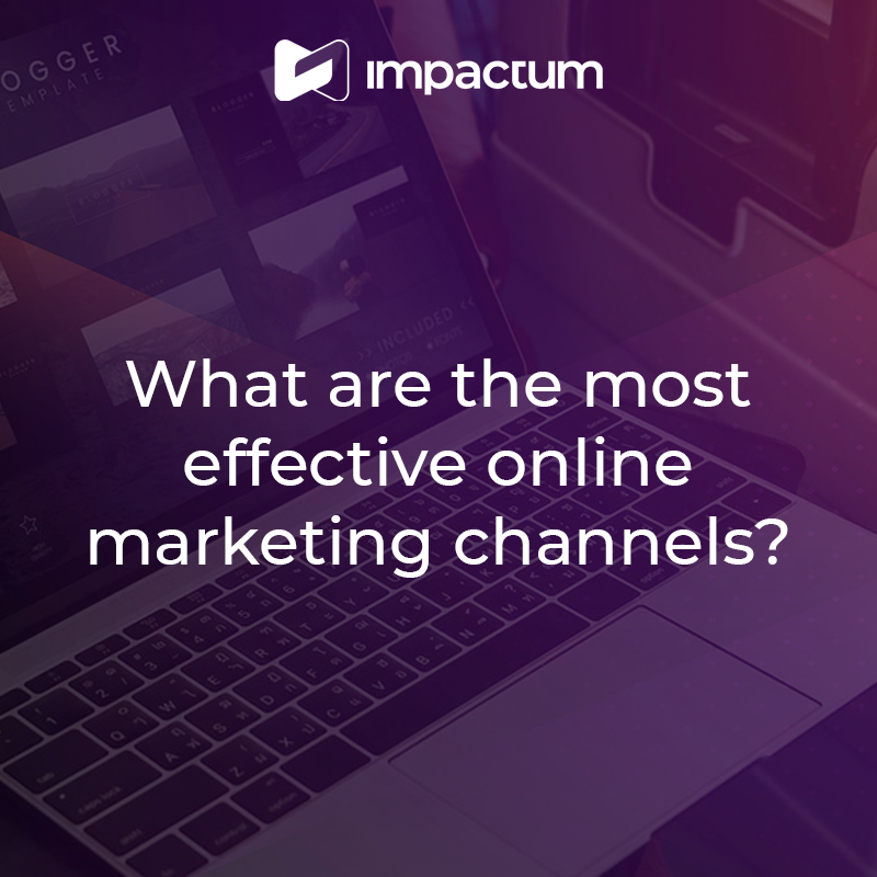 What are the most effective online marketing channels?