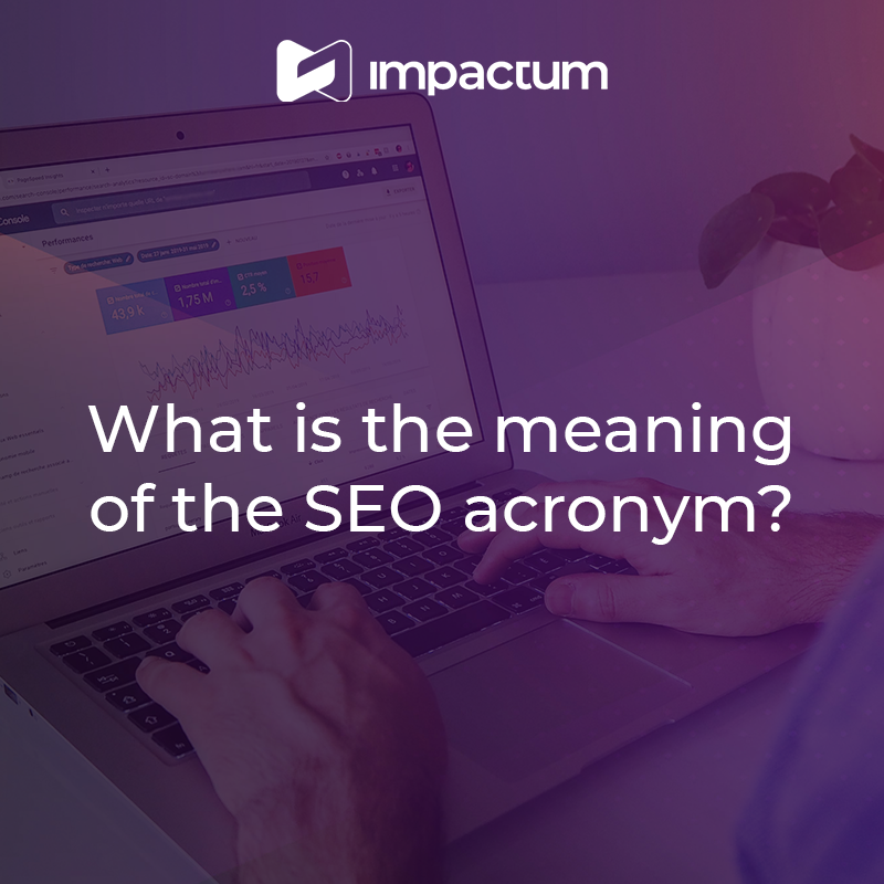 What is the meaning of the SEO acronym?