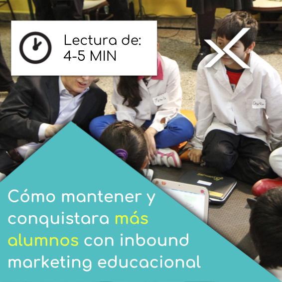 Como mantener y conquistara más alumnos con inbound marketing educacional