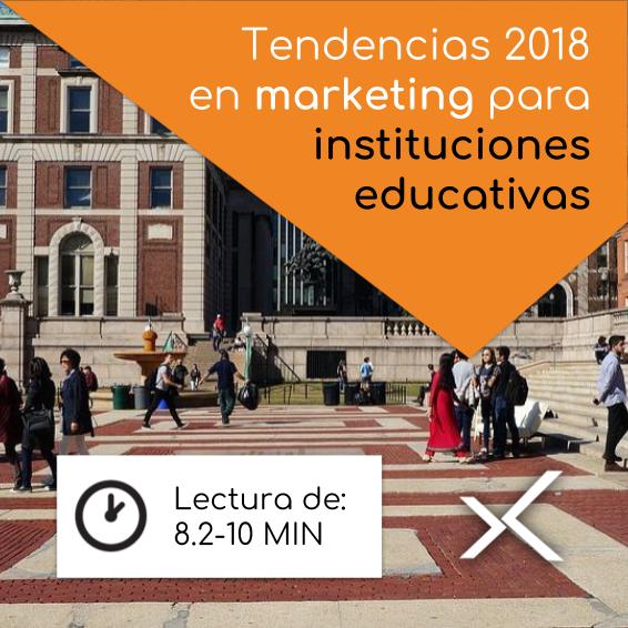 Tendencias 2018 en marketing para instituciones educativas